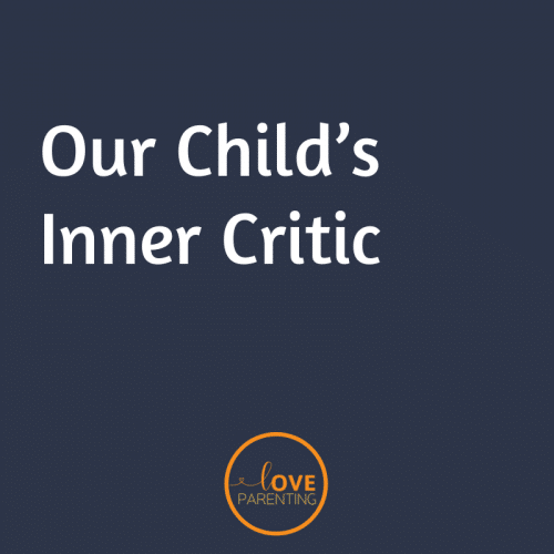 Our Child's Inner Critic